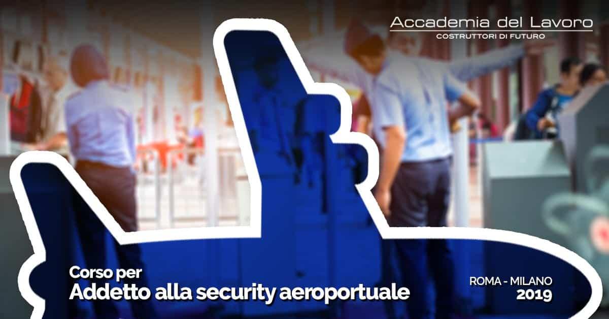 addetto alla security aeroportuale accademia del lavoro